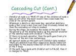 cascading cut cont