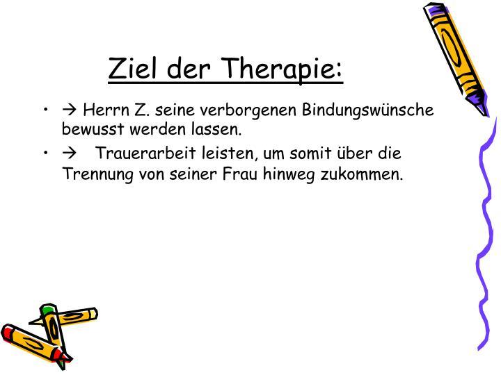 Ziel der Therapie: