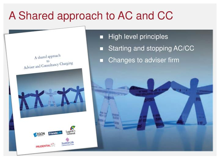 A Shared approach to AC and CC