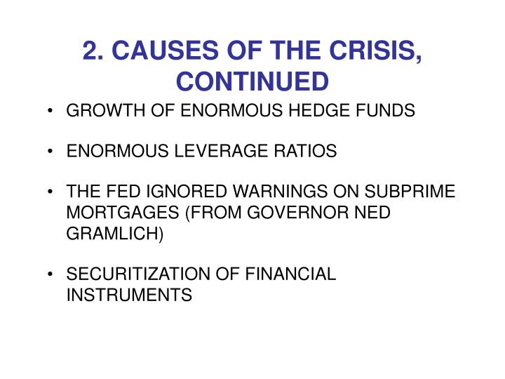 2. CAUSES OF THE CRISIS, CONTINUED