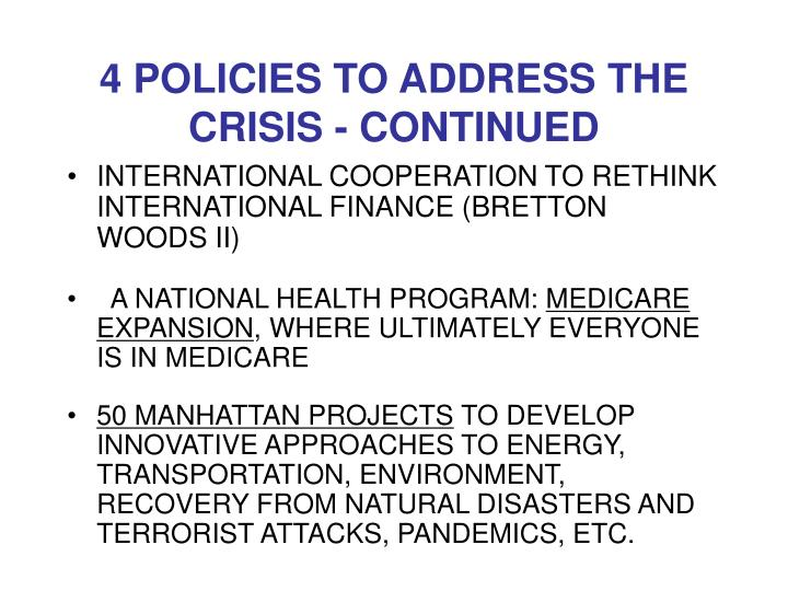 4 POLICIES TO ADDRESS THE CRISIS - CONTINUED