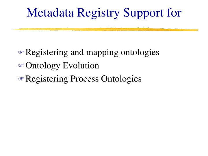 Metadata Registry Support for
