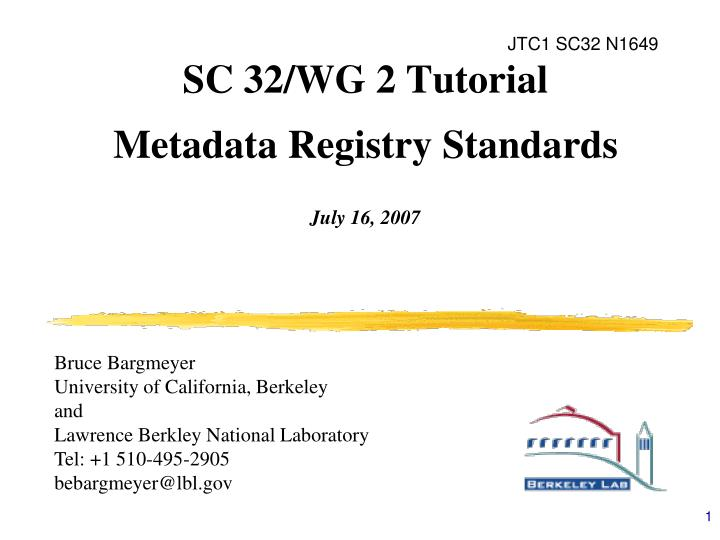 Sc 32 wg 2 tutorial metadata registry standards july 16 2007
