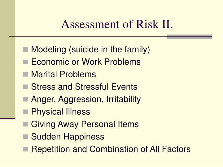 Assessment of Risk II.