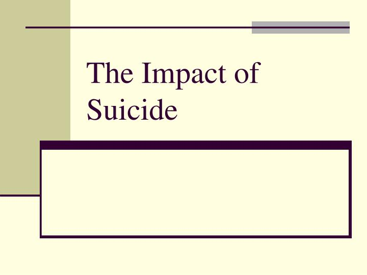 The Impact of Suicide