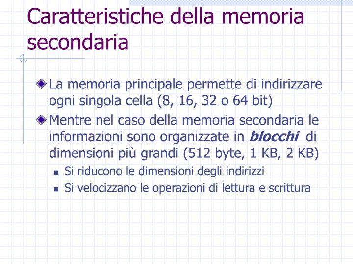Caratteristiche della memoria secondaria
