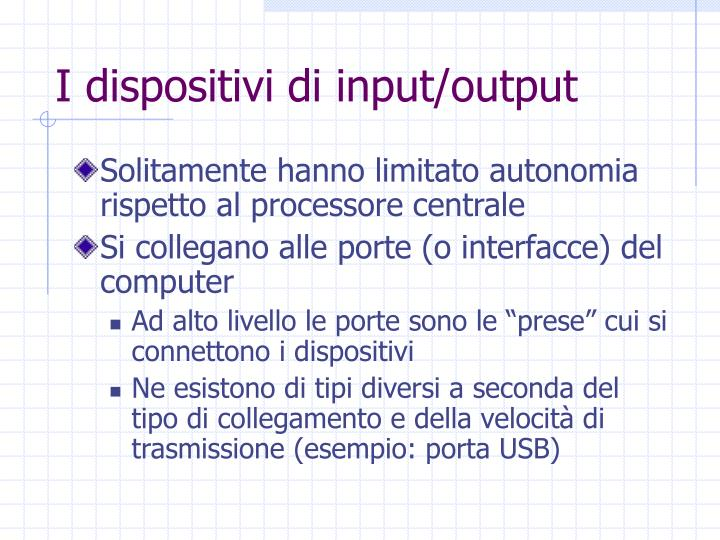 I dispositivi di input/output