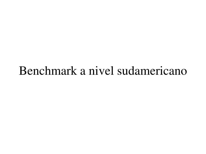 Benchmark a nivel sudamericano
