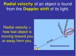 radial velocity of an object is found from the doppler shift of its light