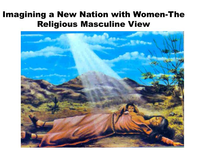 Imagining a New Nation with Women-The Religious Masculine View