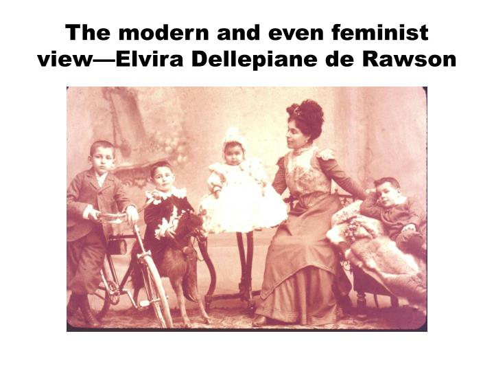 The modern and even feminist view—Elvira Dellepiane de Rawson
