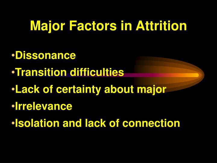 Major Factors in Attrition