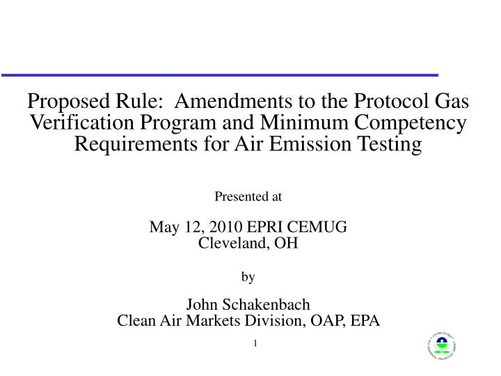 Proposed Rule:  Amendments to the Protocol Gas Verification Program and Minimum Competency Requirements for Air Emission Testing