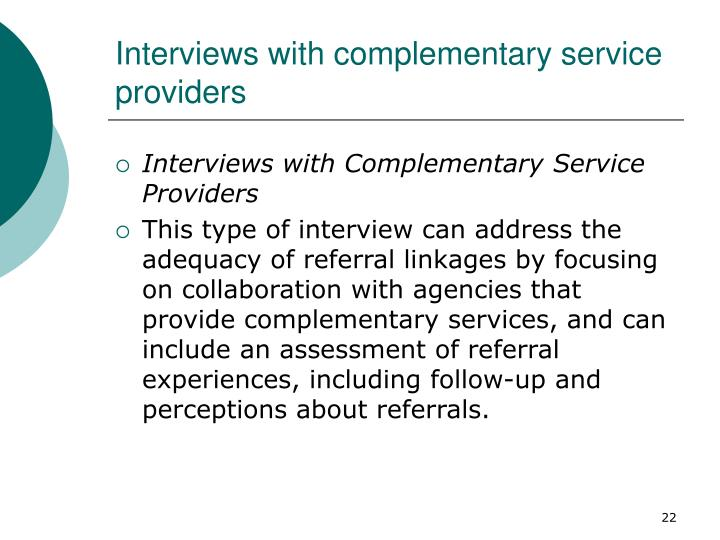 Interviews with complementary service providers