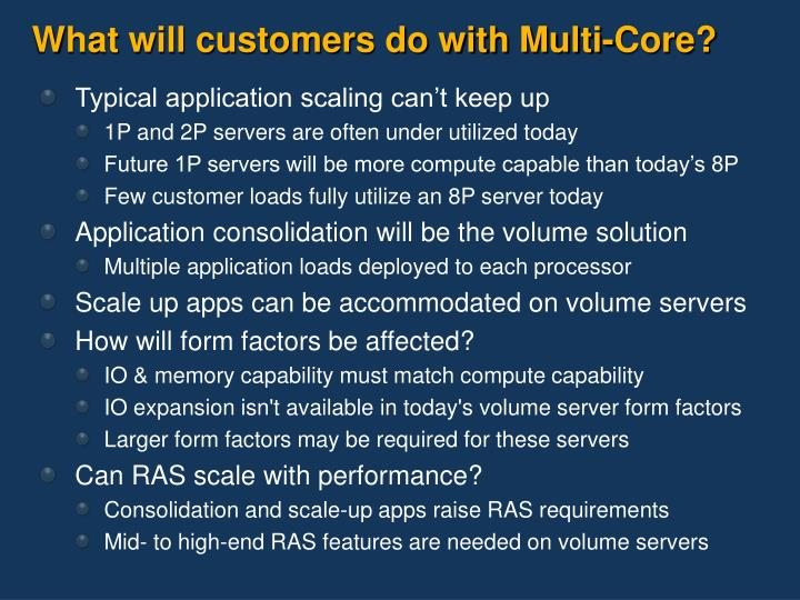 What will customers do with Multi-Core?