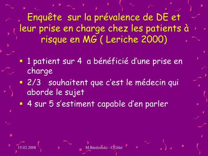 Enquête  sur la prévalence de DE et leur prise en charge chez les patients à risque en MG ( Leriche 2000)