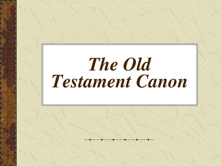The Old  Testament Canon
