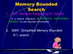 memory bounded search