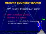 memory bounded search1