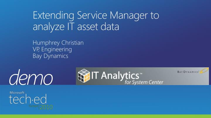 Extending Service Manager to analyze IT asset data