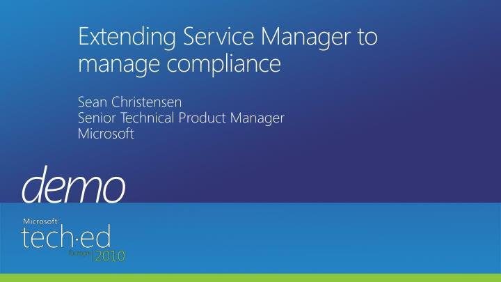 Extending service manager to manage compliance