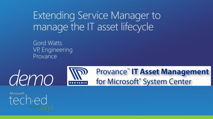 Extending Service Manager to manage the IT asset lifecycle
