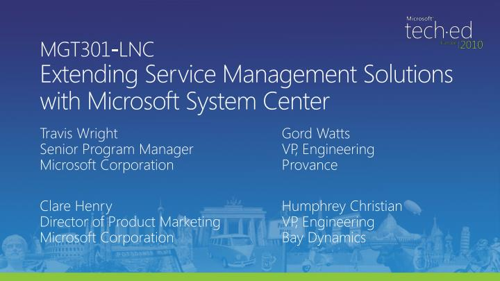 Mgt301 lnc extending service management solutions with microsoft system center