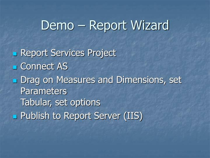 Demo – Report Wizard