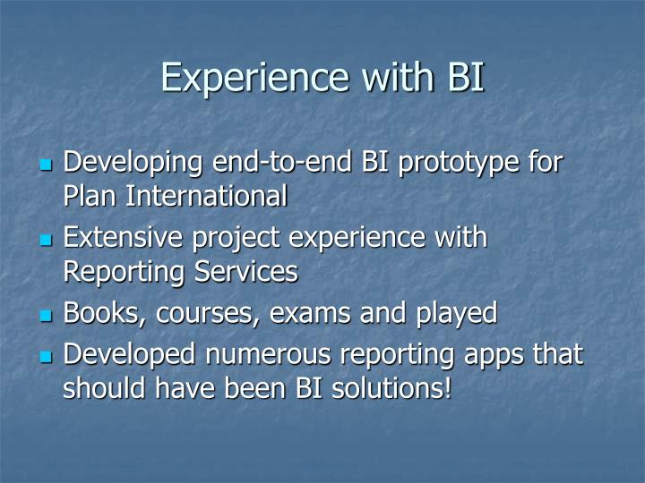 Experience with bi
