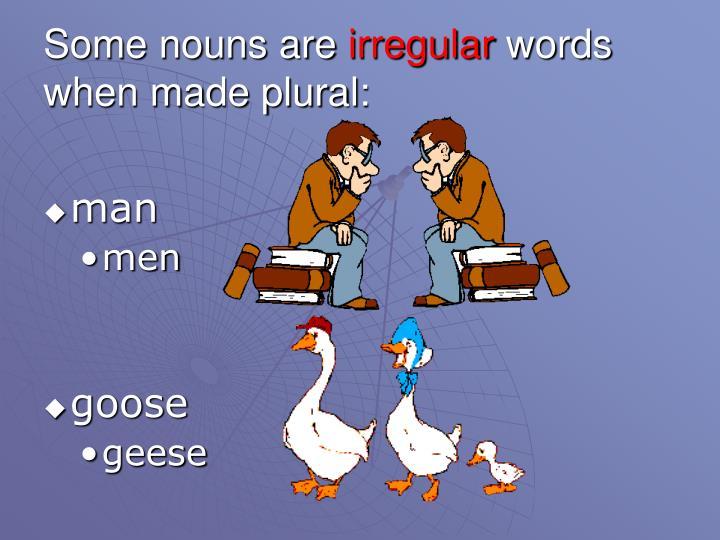 Some nouns are