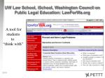 uw law school ischool washington council on public legal education lawforwa org