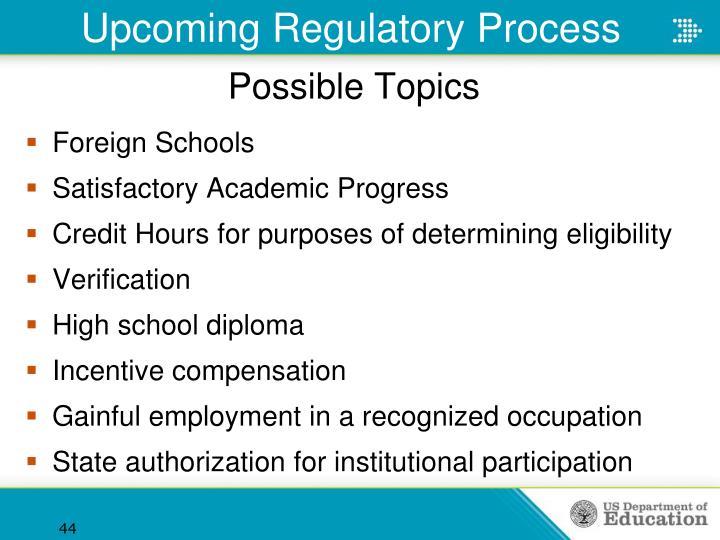 Upcoming Regulatory Process