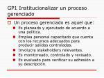 gp1 institucionalizar un proceso gerenciado