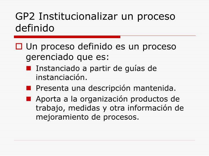 GP2 Institucionalizar un proceso definido
