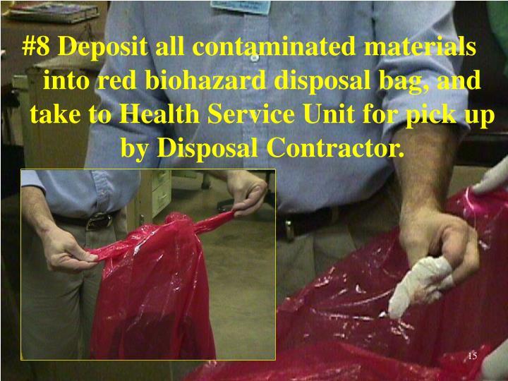 #8 Deposit all contaminated materials