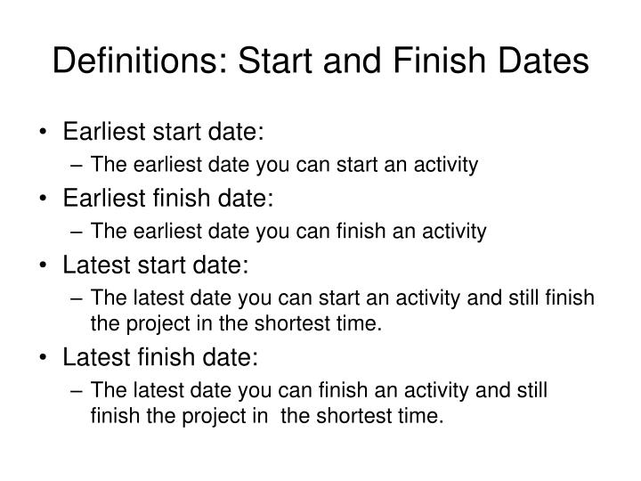 Definitions: Start and Finish Dates