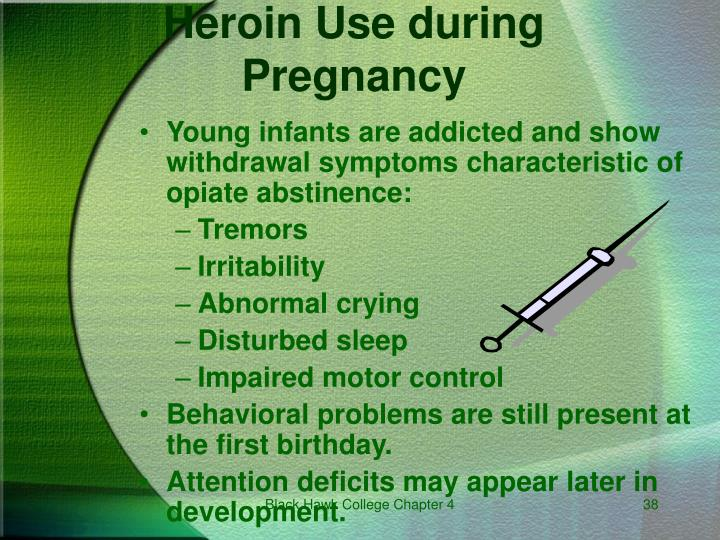 Young infants are addicted and show withdrawal symptoms characteristic of opiate abstinence: