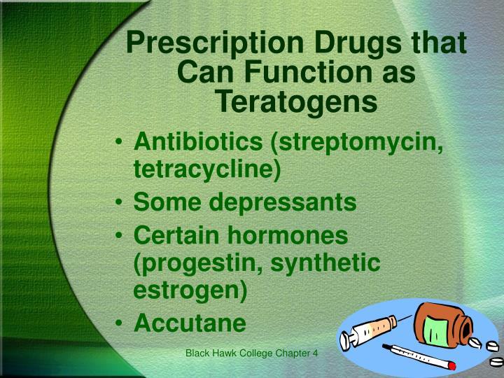 Antibiotics (streptomycin, tetracycline)