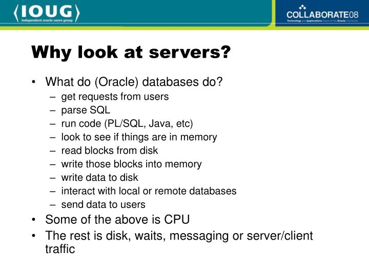 Why look at servers?