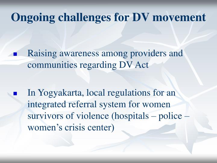 Ongoing challenges for DV movement