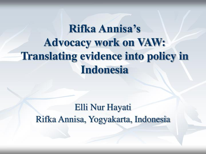 rifka annisa s advocacy work on vaw translating evidence into policy in indonesia