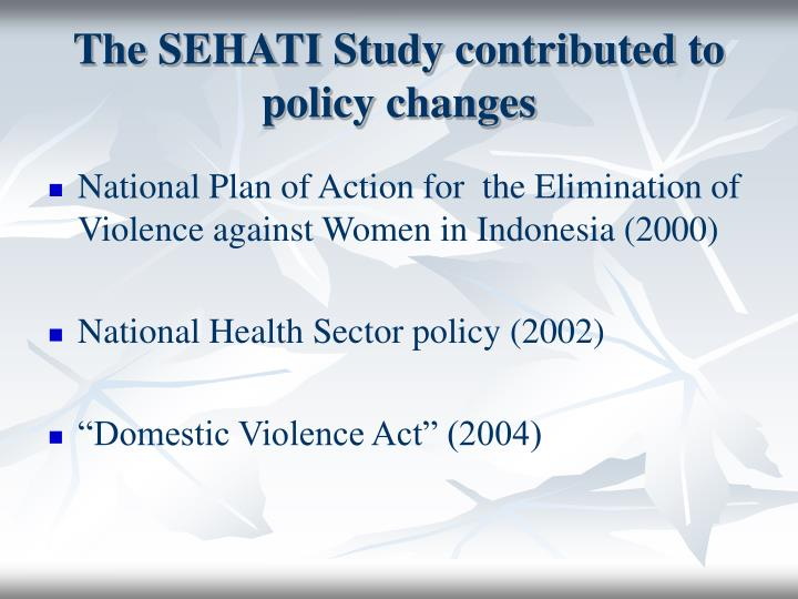 The SEHATI Study contributed to policy changes