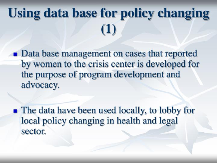 Using data base for policy changing (1)