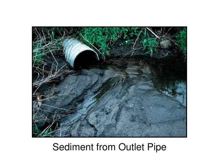 Sediment from Outlet Pipe