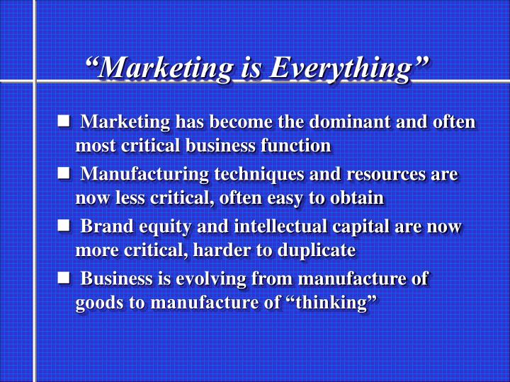 """Marketing is Everything"""