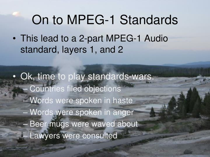 On to MPEG-1 Standards