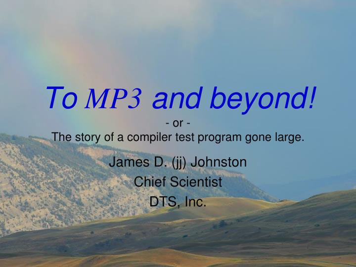 to mp3 and beyond or the story of a compiler test program gone large