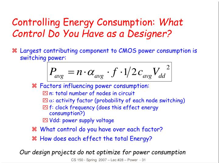 Largest contributing component to CMOS power consumption is switching power: