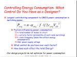 controlling energy consumption what control do you have as a designer