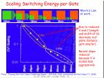 scaling switching energy per gate